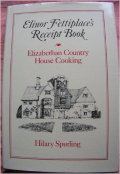 Hilary Spurling Elinor Fettiplace Cookbook