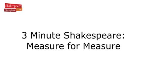 Video Summary: Measure for Measure