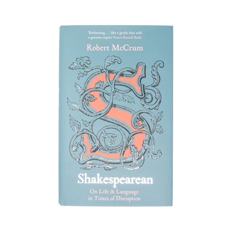 Shakespearean: On Life & Language in Times of Disruption Robert McCrum book